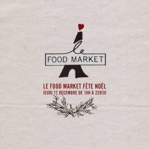 Le Food Market fête Noël #5 {Save the date jeudi 17 Décembre 2015}